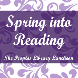 Spring into Reading – The Peoples Library Luncheon