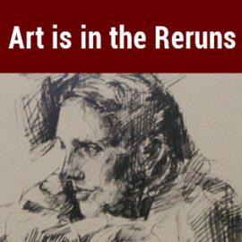 Art is in the Reruns