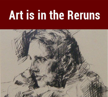 Art is in the Reruns