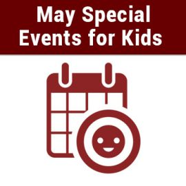 Special Programs for Kids in May