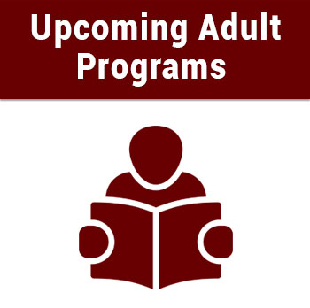 Upcoming Adult Programs